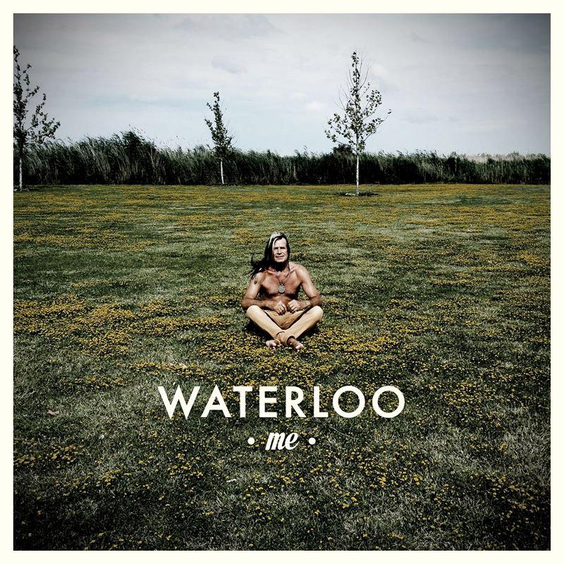 """Waterloos aktuelles Album """"Me"""" – Out Now!"""
