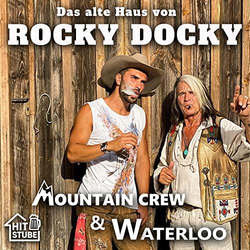 Das alte Haus von Rocky Docky – Waterloo & Mountain Crew (2021)